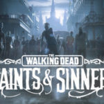 The Walking Dead Saints and Sinners VR-VREX